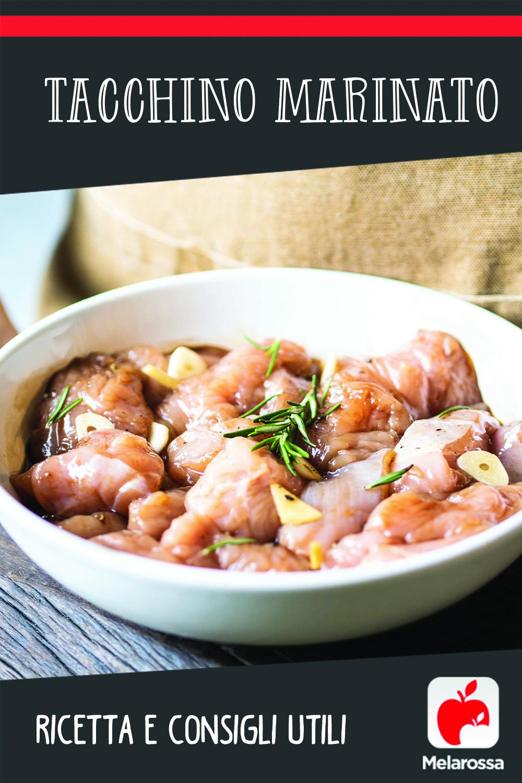 tacchino marinato: ricetta e consigli utili