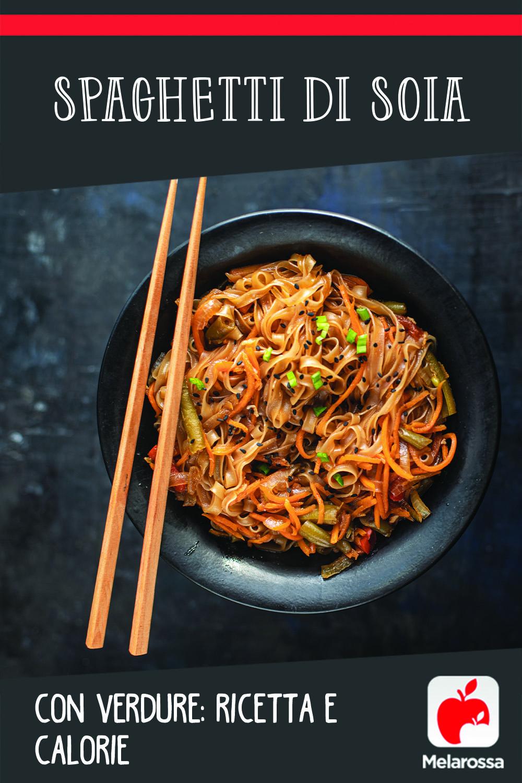 spaghetti di soia con verdure: ricetta e calorie