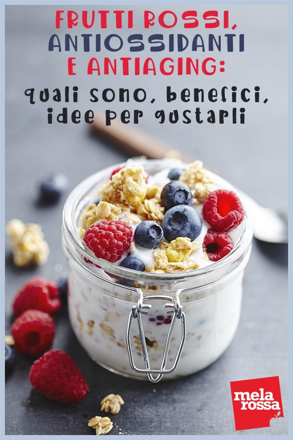 frutti rossi quali sono benefici ricette