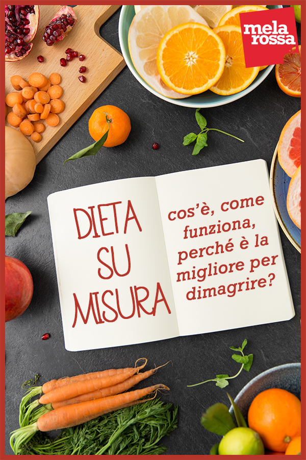 dieta su misura: cos'è, come funziona, esempi, benefici