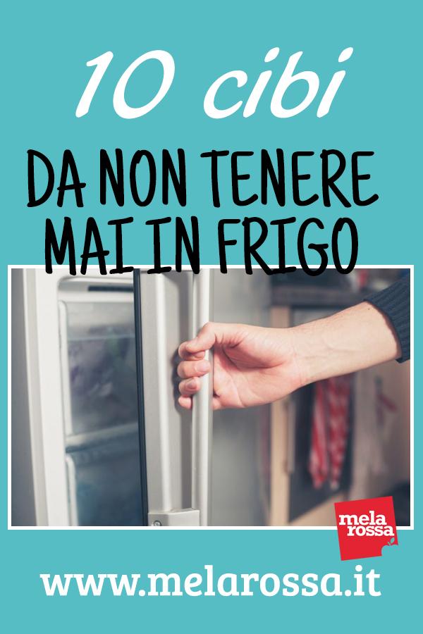 10 cibi da non tenere in frigo