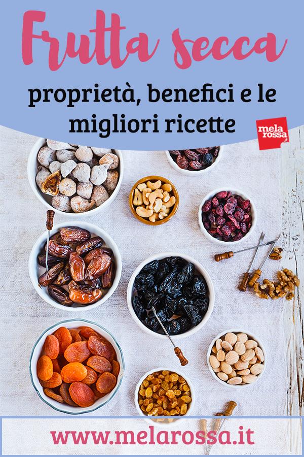 frutta secca: benefici, valori nutrizionali e  ricette