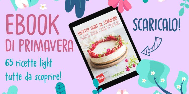 ebook di primavera: ricette light di primavera