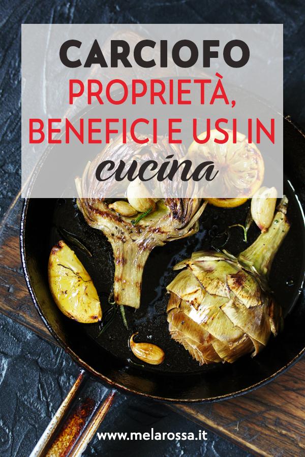 carciofi: proprietà, benefici e le migliori ricette