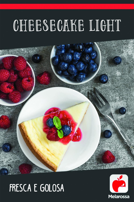 Cheesecake light: ricetta