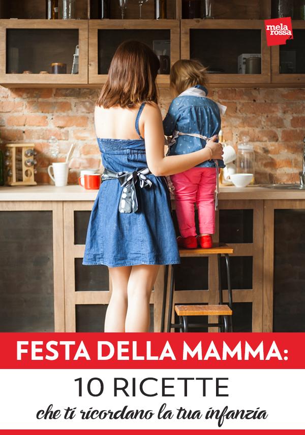 festa della mamma: ricette che ti ricordano la tua infanzia