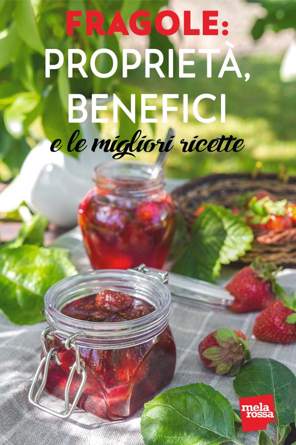 fragole: proprietà, benefici e le migliori ricette