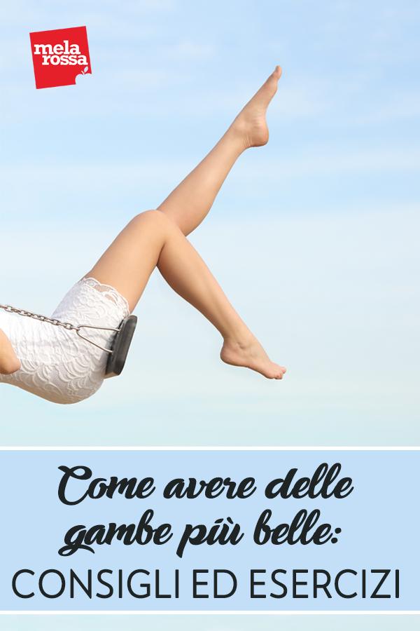 Le gambe sono sollecitate tutto il giorno eppure spesso, nonostante la dieta e i massaggi, è difficile che dimagriscano. Quindi che fare per avere le gambe più belle? Melarossa.it #dietamelarossa