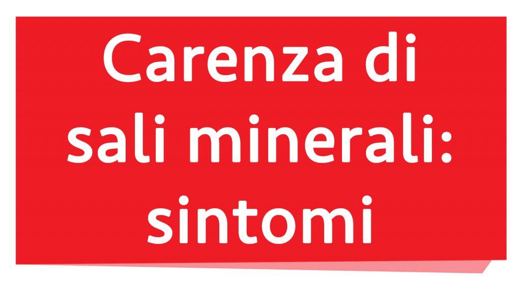 carenza di sali minerali: sintomi
