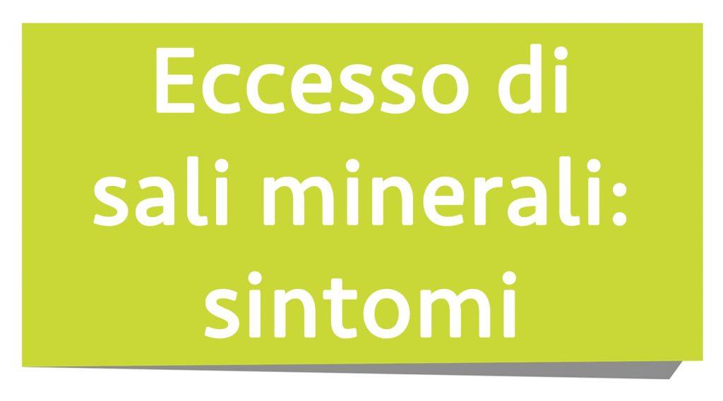 eccesso di sali minerali: sintomi