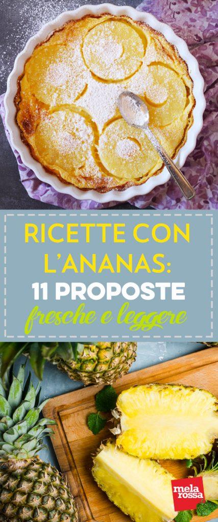 ricette con ananas: 11 proposte fresche e leggere