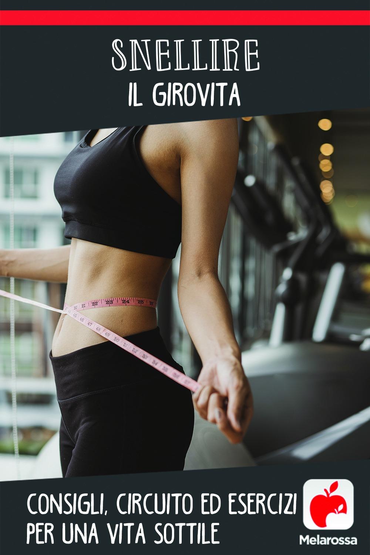 Snellire il girovita: consigli, circuito e esercizi per una vita sottile