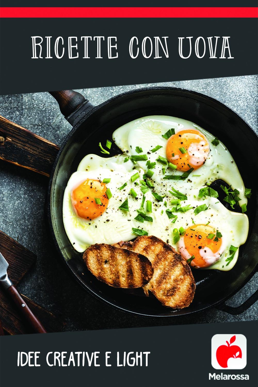Ricette con uova: idee creative e light