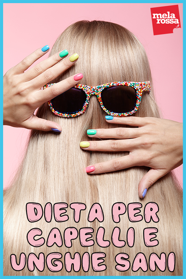 la dieta per capelli e unghie sani