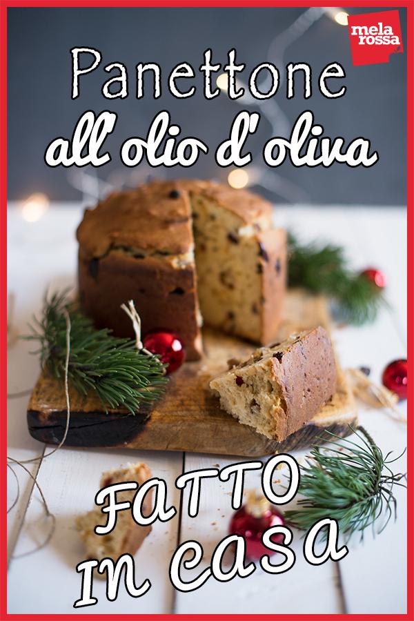 panettone all'olio di oliva: ricetta da fare in casa