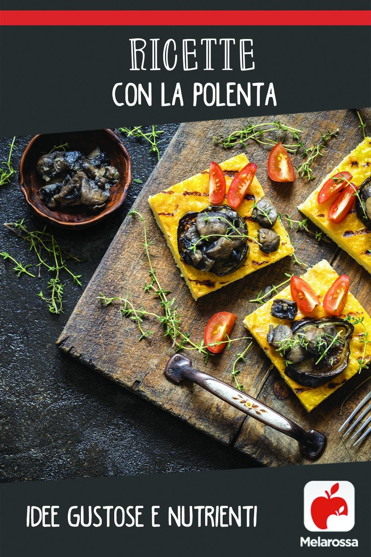 ricette con la polenta: idee gustose e sane