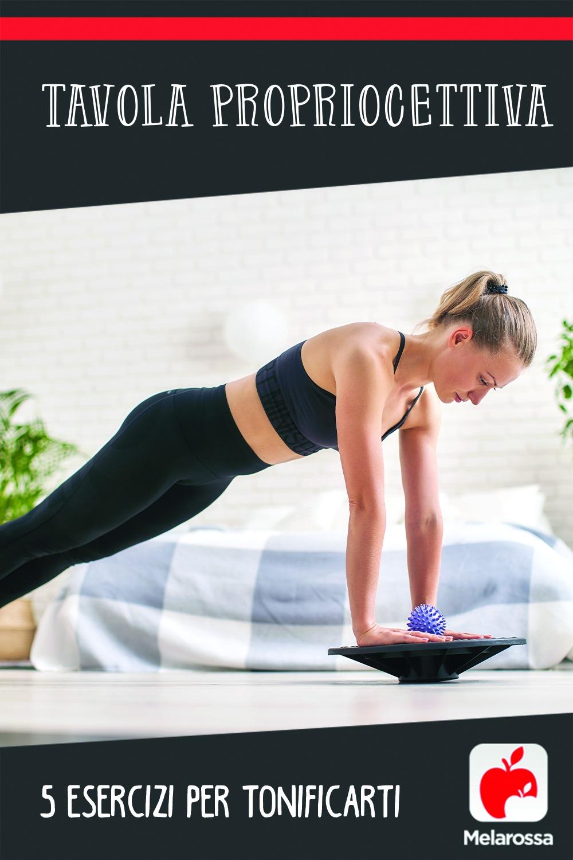 Tavola propriocettiva: 5 esercizi per tonificarti