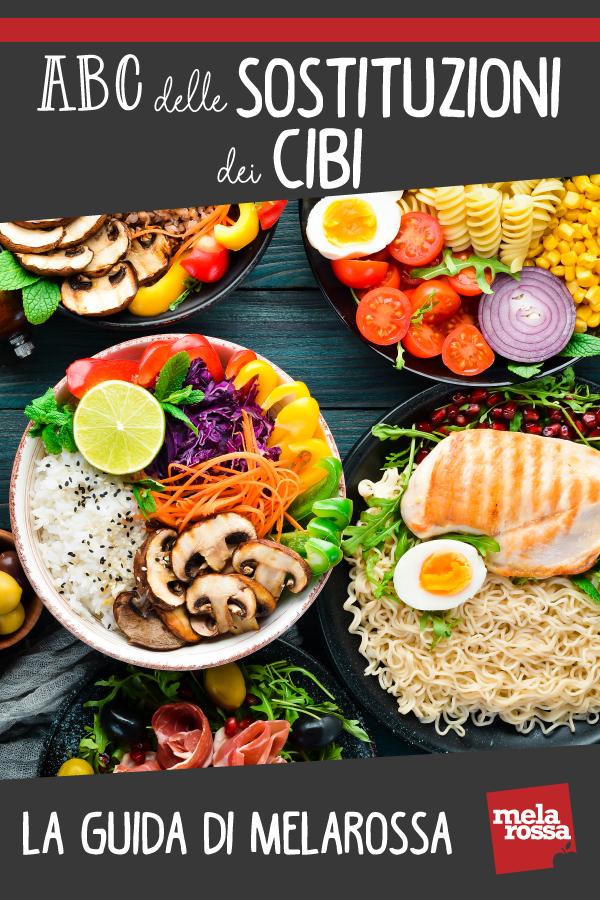 sostituzioni dei cibi a dieta  la guida di Melarossa