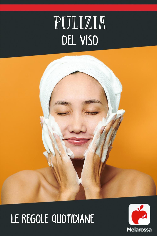 Pulizia del viso: le regole quotidiane