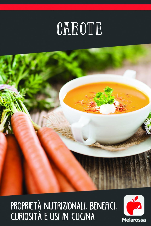 carote: proprietà, benefici e ricette