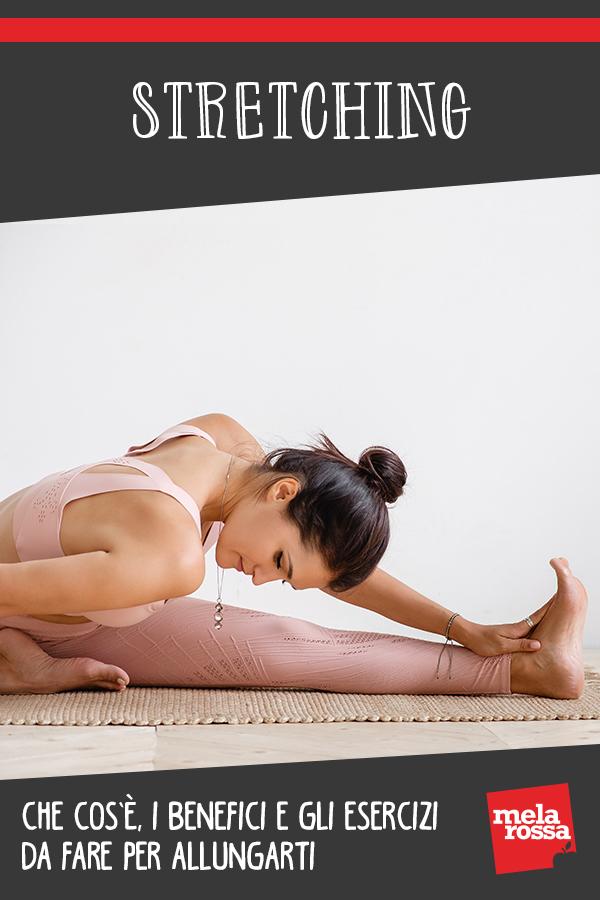 stretching: che cos'è come farlo, esercizi