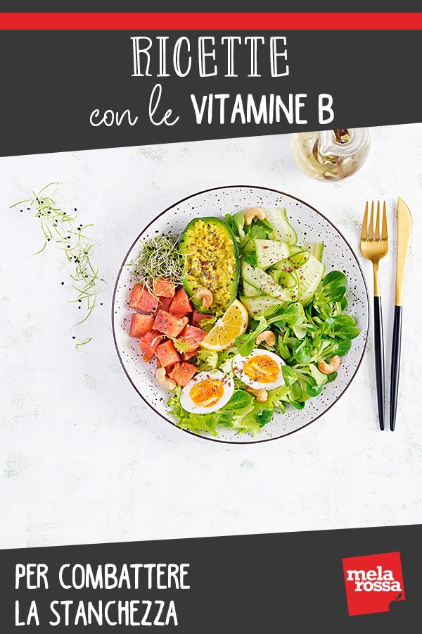 ricette con vitamine B per combattere la stanchezza