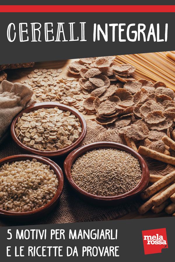 Cereali integrali benefici ricette