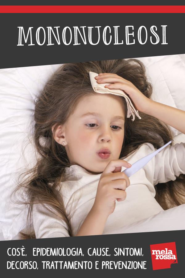 mononucleosi: cos'è, cause, sintomi, decorso e prevenzione