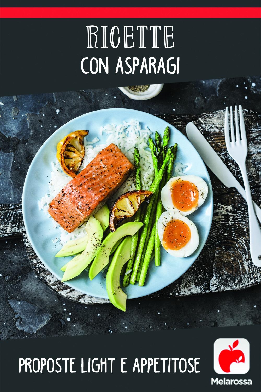 Ricette con asparagi: proposte light e appetitose