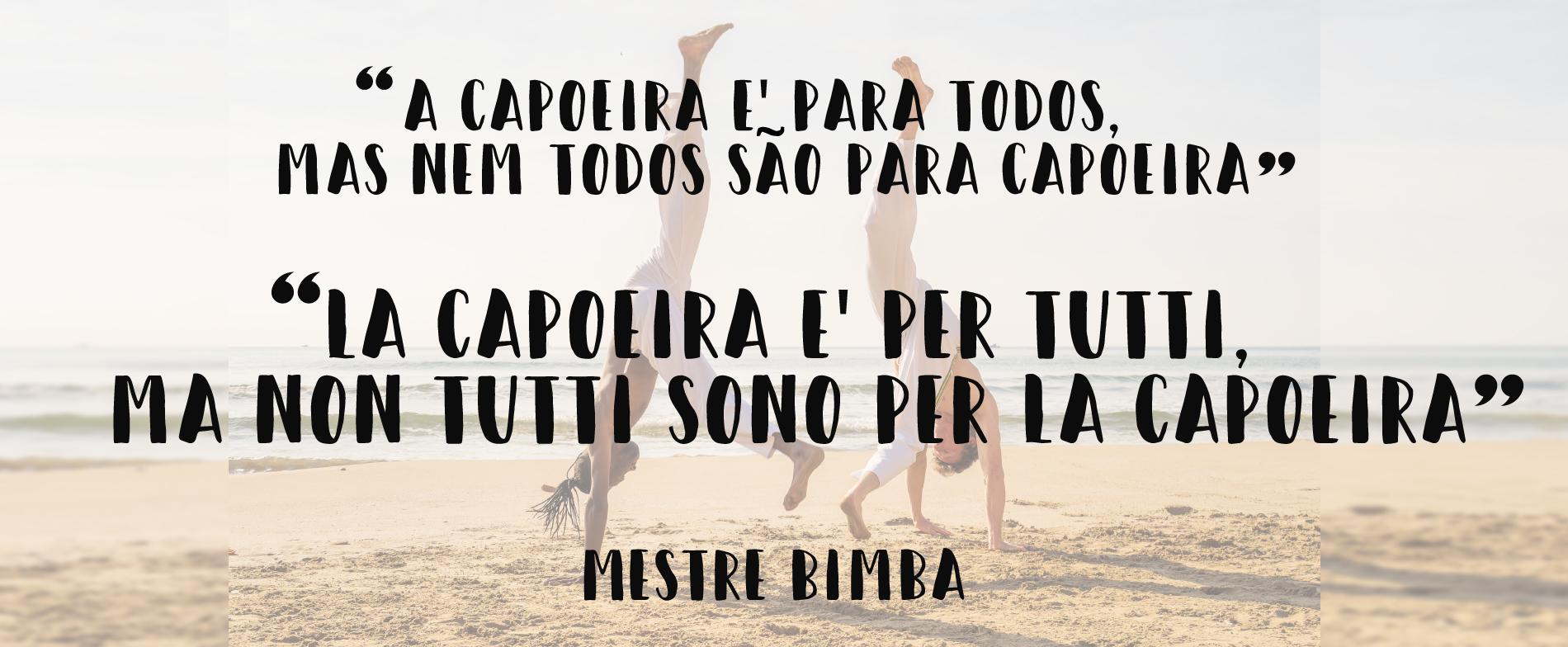capoeira: frase del Mestre Bimba