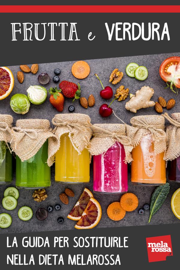 frutta e verdura: come sostituirle nella dieta Melarossa
