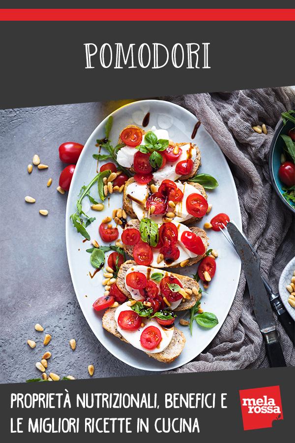 Pomodori: cosa sono, benefici, valori nutrizionali e ricette