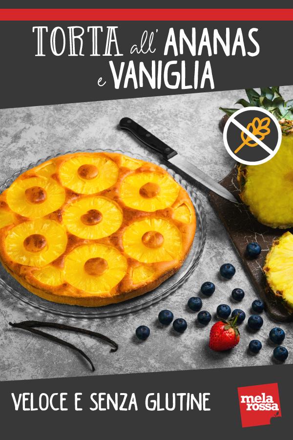 Torta all'ananas e vaniglia senza glutine