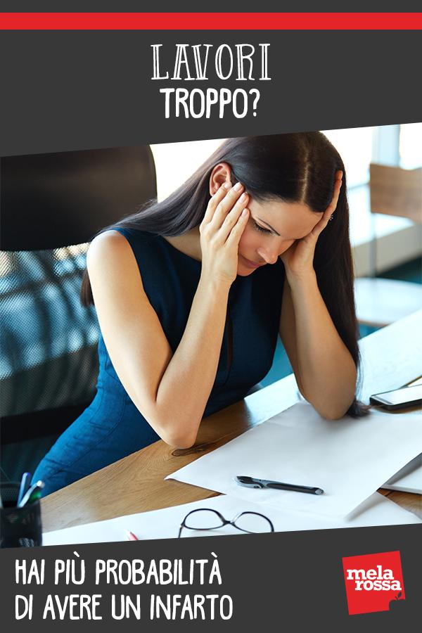 troppo lavoro aumenta rischio infarto