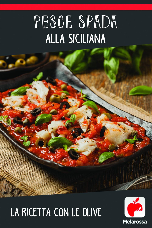 pesce spada alla siciliana: ricetta con le olive
