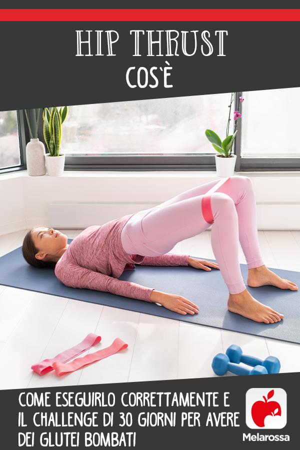 Hip Thrust. cos'è, come fare l'esercizio e challenge di 30 giorni per avere dei glutei bombati