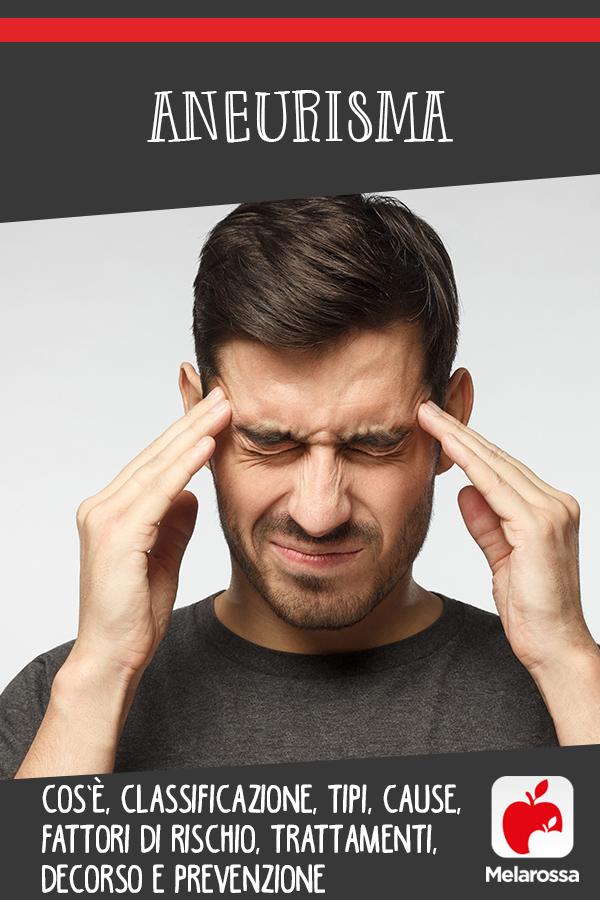Aneurisma: cos'è, cause, sintomi e cure