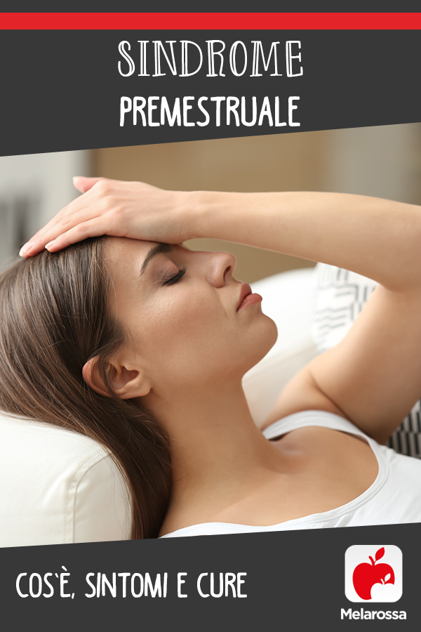 sindrome premestruale: cos'è, cause, sintomi e cure