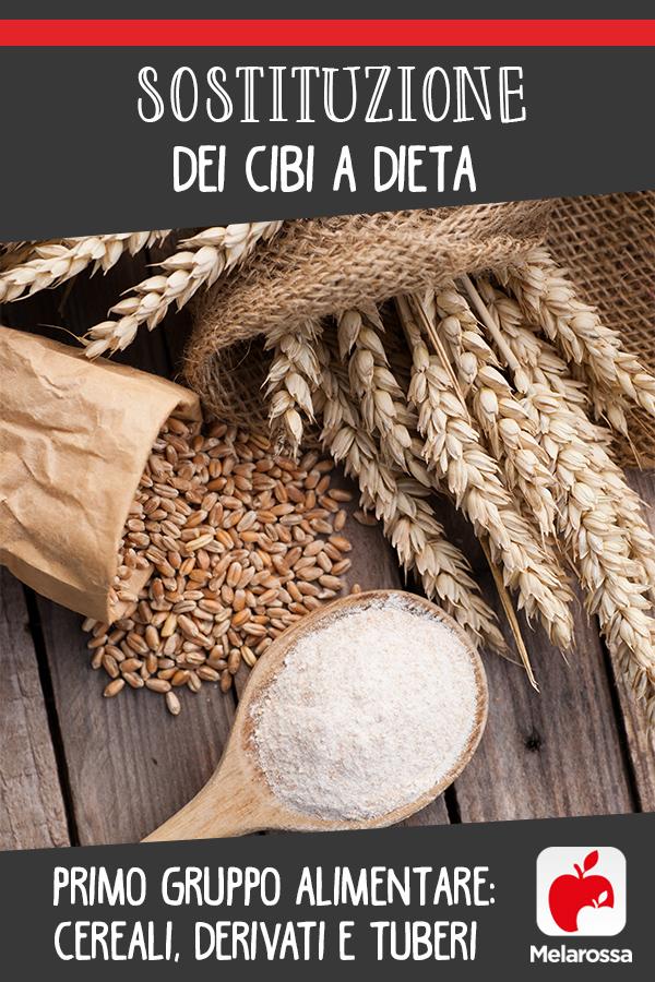 sostituzione cibi a dieta: primo gruppo alimentare