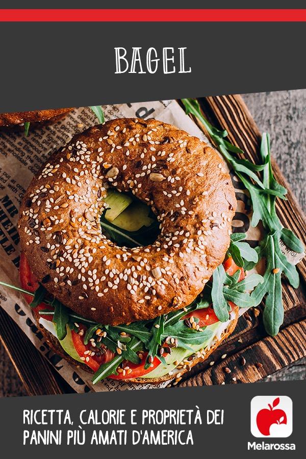 Bagel: ricette, calorie e proprietà