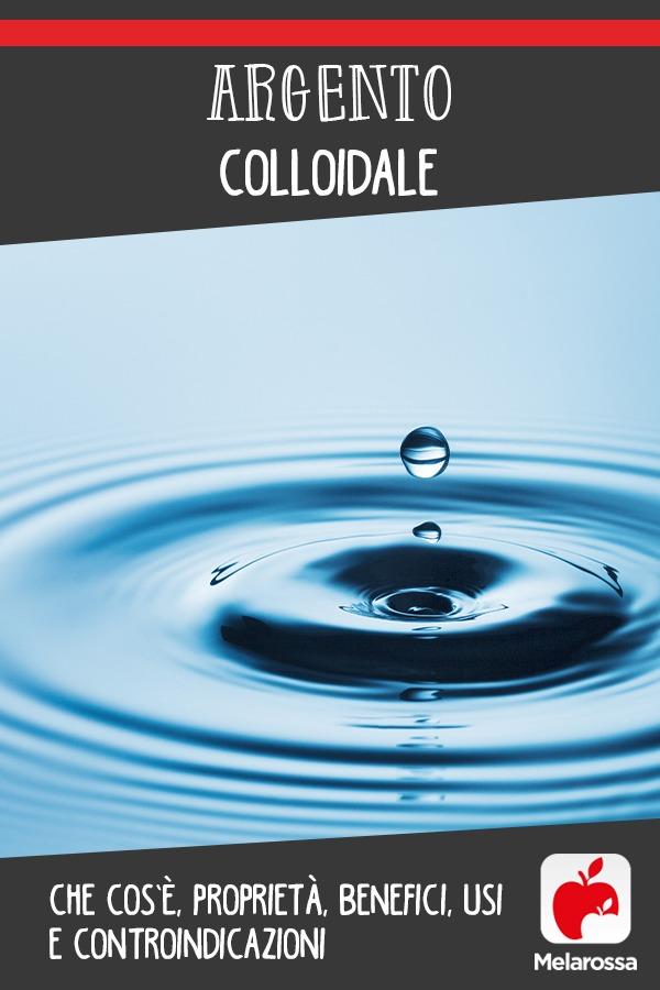 argento colloidale: cos'è, benefici, proprietà e controindicazioni