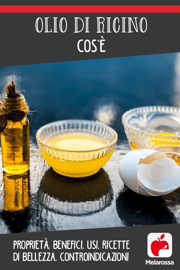 olio di ricino: cos'è, proprietà, benefici, usi cosmetici, ricette fai-da-te