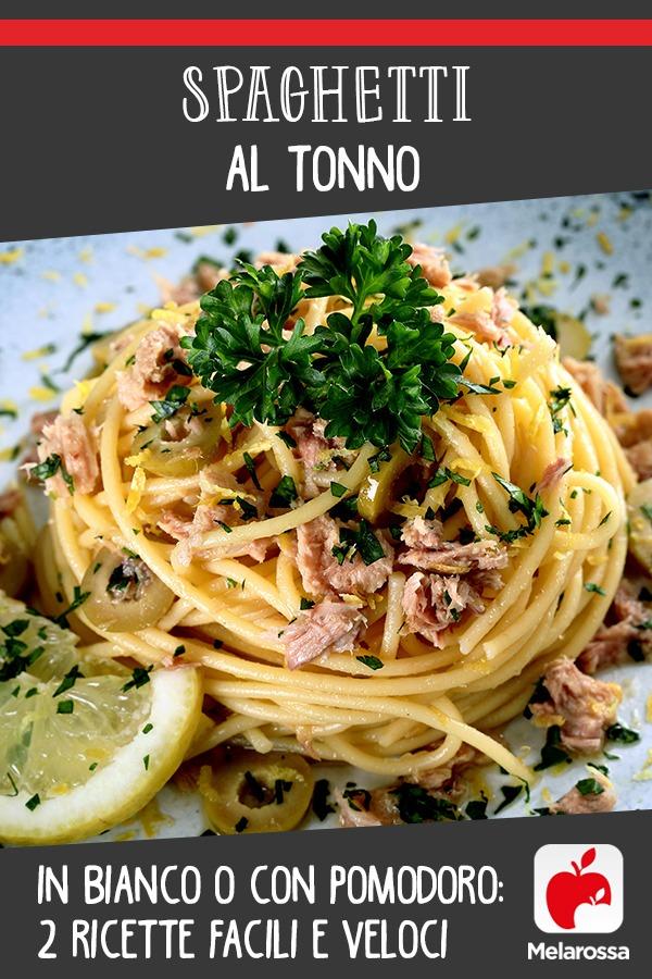 spaghetti al tonno in bianco o con pomodoro: ricette facili e veloci