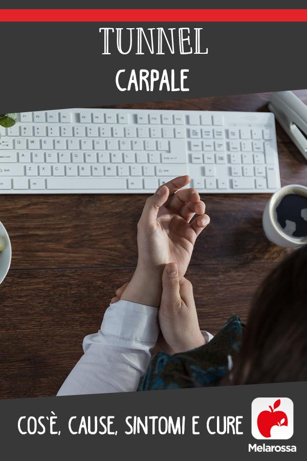 tunnel carpale: cos'è, cause, sintomi e cure