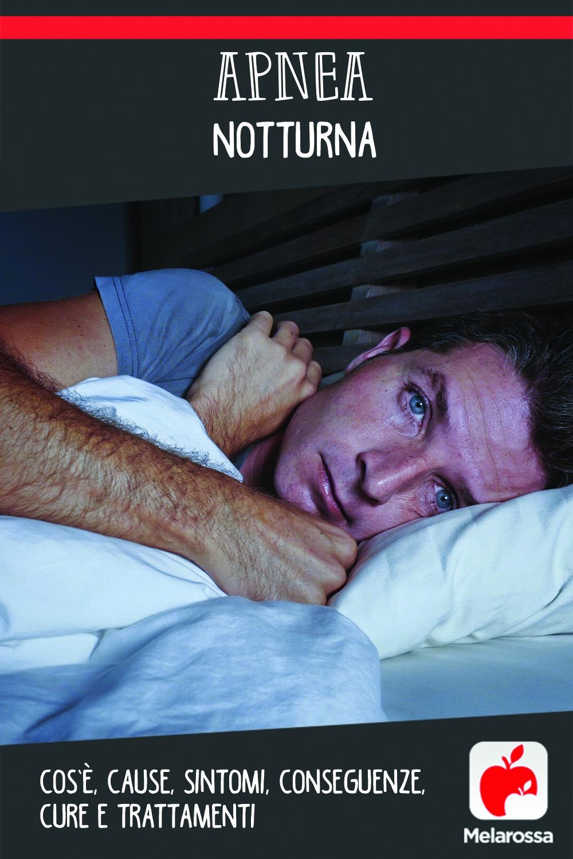apnea notturna: cos'è, cause, sintomi e conseguenze, cure e trattamenti