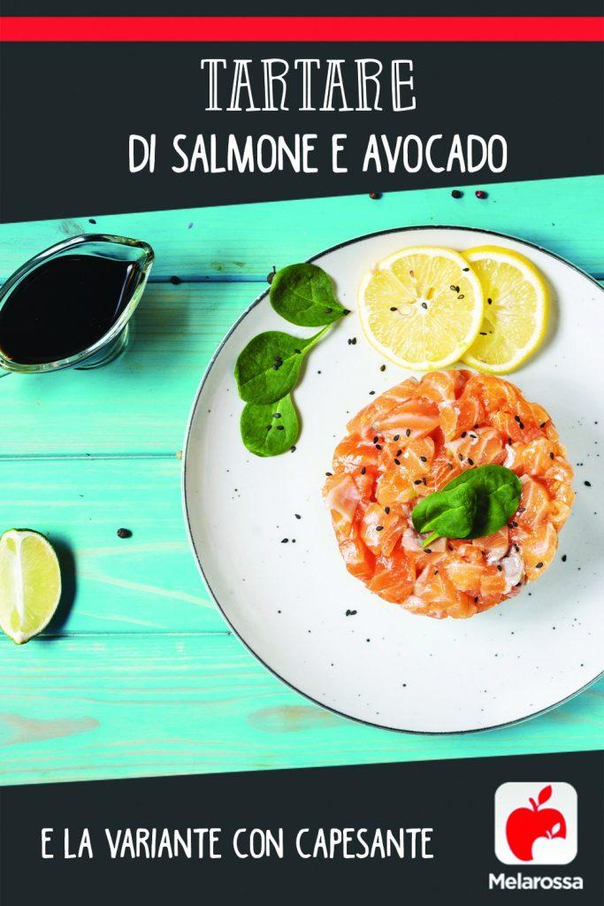 tartare di salmone e avocado e la variante con le capesante