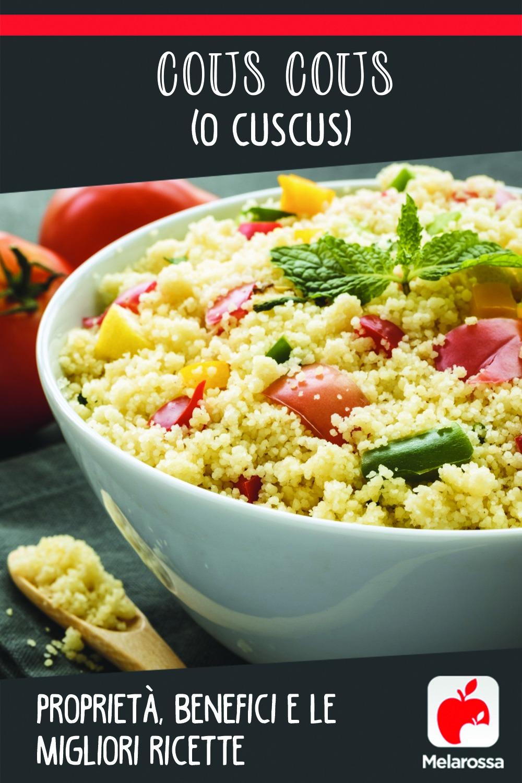 Cous cous (o cuscus): proprietà, benefici e le migliori ricette