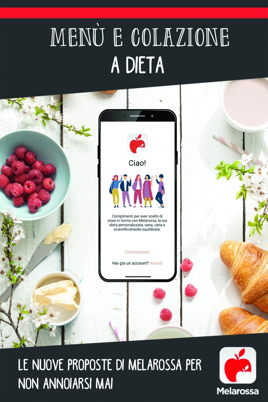 Menù e colazione a dieta: le nuove proposte di Melarossa per non annoiarsi mai