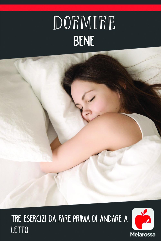 dormire bene con tre esercizi rilassanti