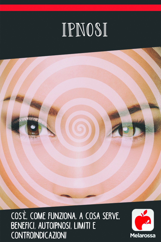 ipnosi: cos'è, come funziona, a cosa serve, benefici e controindicazioni